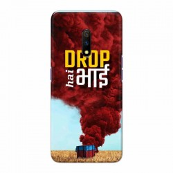 Buy Oppo Realme X Drop Hai Bhai Mobile Phone Covers Online at Craftingcrow.com