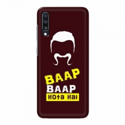 Buy Samsung Galaxy A70 Baap Baap Hota Hai Mobile Phone Covers Online at Craftingcrow.com