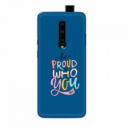 Buy One Plus 7 Pro Be Proud I Mobile Phone Covers Online at Craftingcrow.com