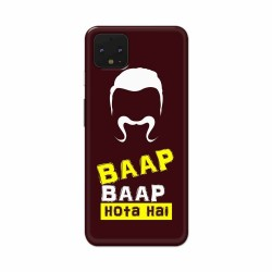 Buy Google Pixel 4 BaapBaapHotaHai Mobile Phone Covers Online at Craftingcrow.com