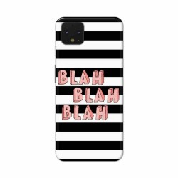 Buy Google Pixel 4 BlahBlahBlah Mobile Phone Covers Online at Craftingcrow.com
