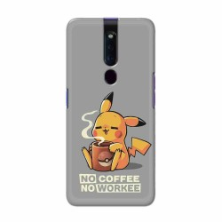 Buy Oppo F11 Pro No Coffee No Workee Mobile Phone Covers Online at Craftingcrow.com