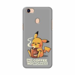 Buy Oppo F5 No Coffee No Workee Mobile Phone Covers Online at Craftingcrow.com