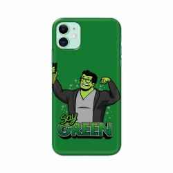 Buy Apple Iphone 11 Say Green Mobile Phone Covers Online at Craftingcrow.com