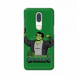 Buy One Plus 6 Say Green Mobile Phone Covers Online at Craftingcrow.com
