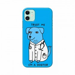 Buy Apple Iphone 11 I am Dogtor Mobile Phone Covers Online at Craftingcrow.com