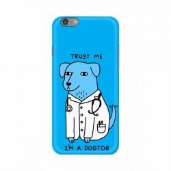 Buy Apple Iphone 6 I am Dogtor Mobile Phone Covers Online at Craftingcrow.com