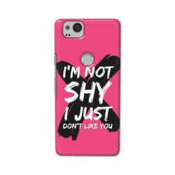 Buy Google Pixel 2 I am Not Shy Mobile Phone Covers Online at Craftingcrow.com