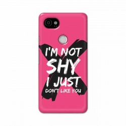 Buy Google Pixel 2 Xl I am Not Shy Mobile Phone Covers Online at Craftingcrow.com