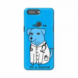 Buy One Plus 5t I am Dogtor Mobile Phone Covers Online at Craftingcrow.com