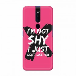 Buy Oppo F11 Pro I am Not Shy Mobile Phone Covers Online at Craftingcrow.com