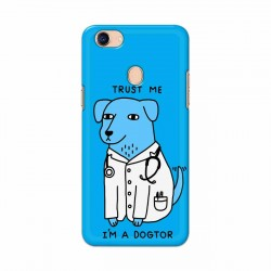 Buy Oppo F5 I am Dogtor Mobile Phone Covers Online at Craftingcrow.com