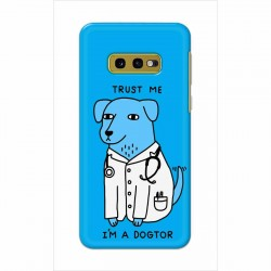 Buy Samsung Galaxy S10e I am Dogtor Mobile Phone Covers Online at Craftingcrow.com