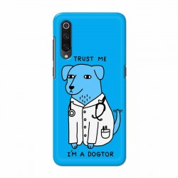 Buy Xiaomi Mi 9 I am Dogtor Mobile Phone Covers Online at Craftingcrow.com