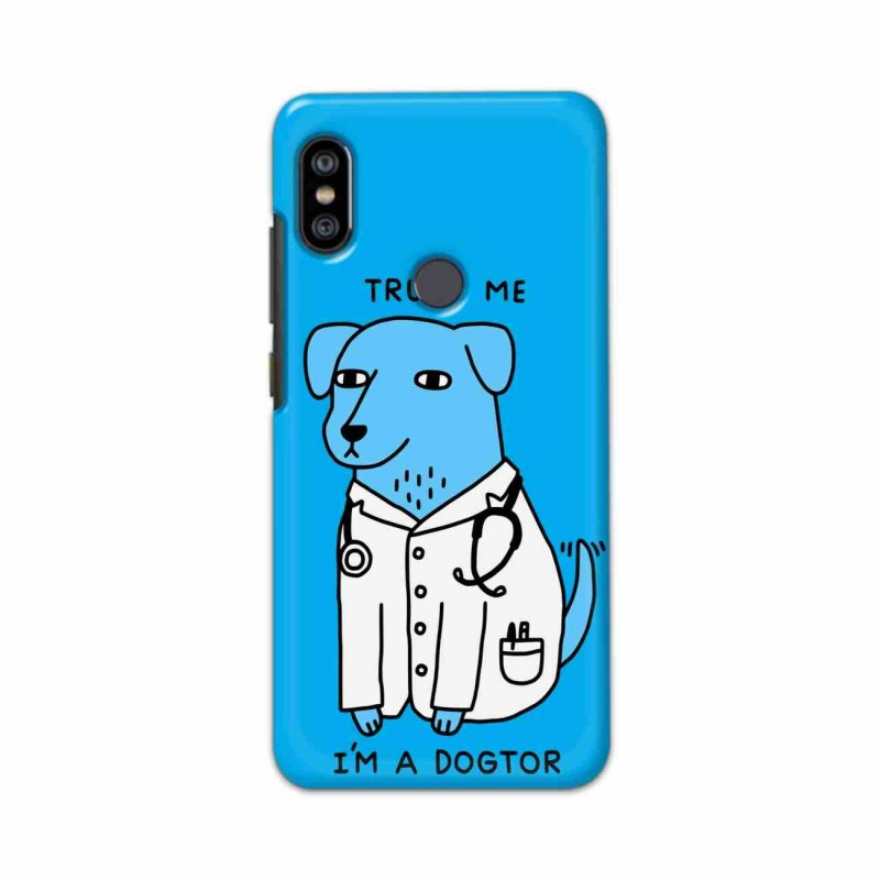 Buy Xiaomi Redmi Note 6 Pro I am Dogtor Mobile Phone Covers Online at Craftingcrow.com
