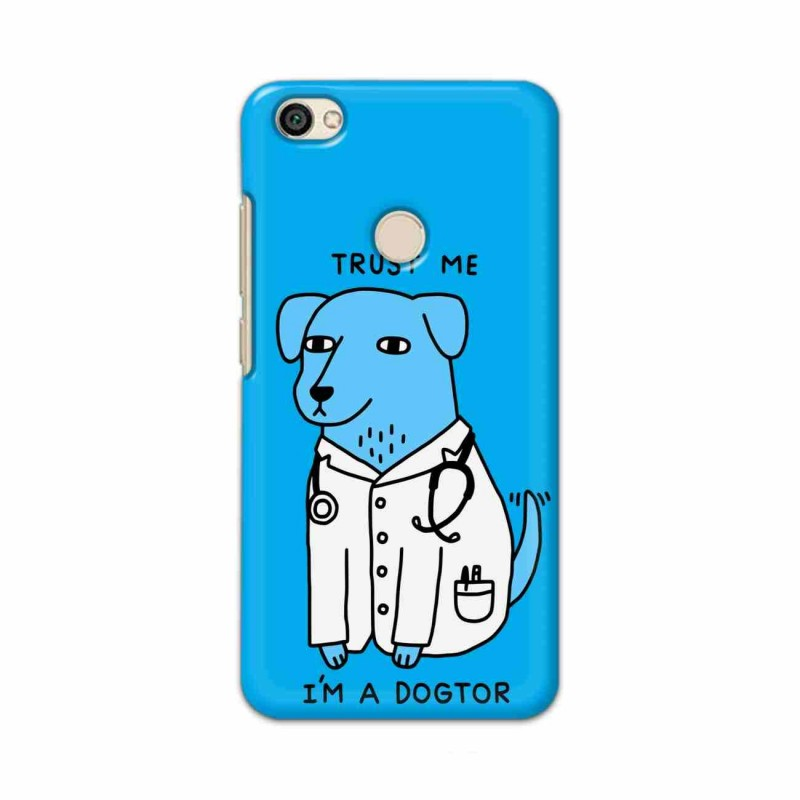 Buy Xiaomi Redmi Y1 I am Dogtor Mobile Phone Covers Online at Craftingcrow.com
